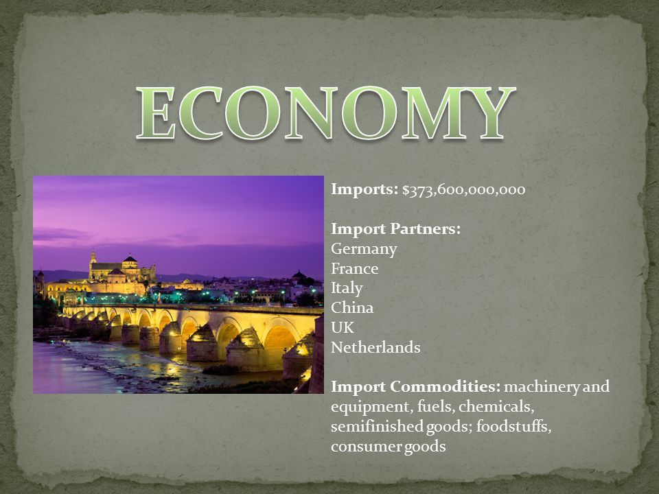 Imports: $373,600,000,000 Import Partners: Germany France Italy China UK Netherlands Import Commodities: machinery and equipment, fuels, chemicals, semifinished goods; foodstuffs, consumer goods