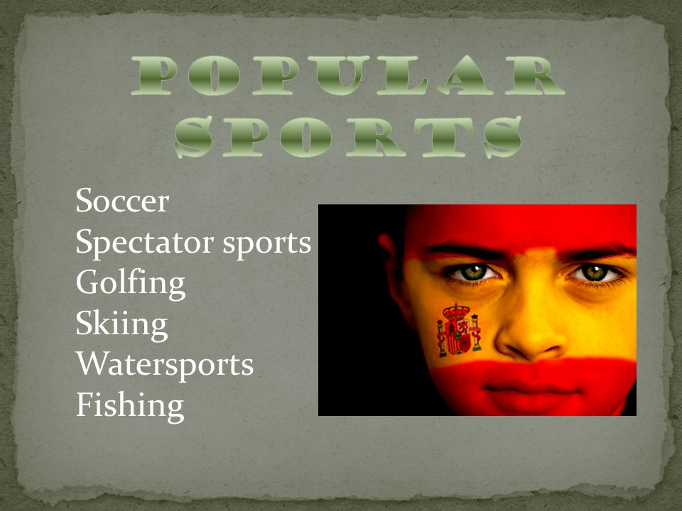 Soccer Spectator sports Golfing Skiing Watersports Fishing