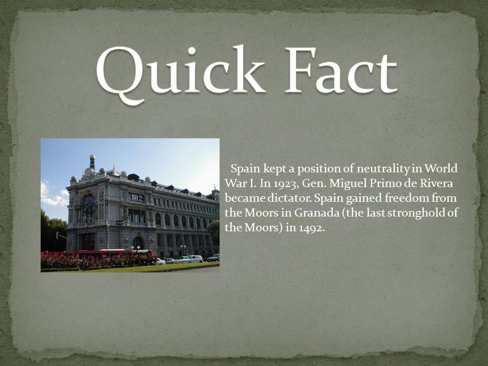 Spain kept a position of neutrality in World War I.