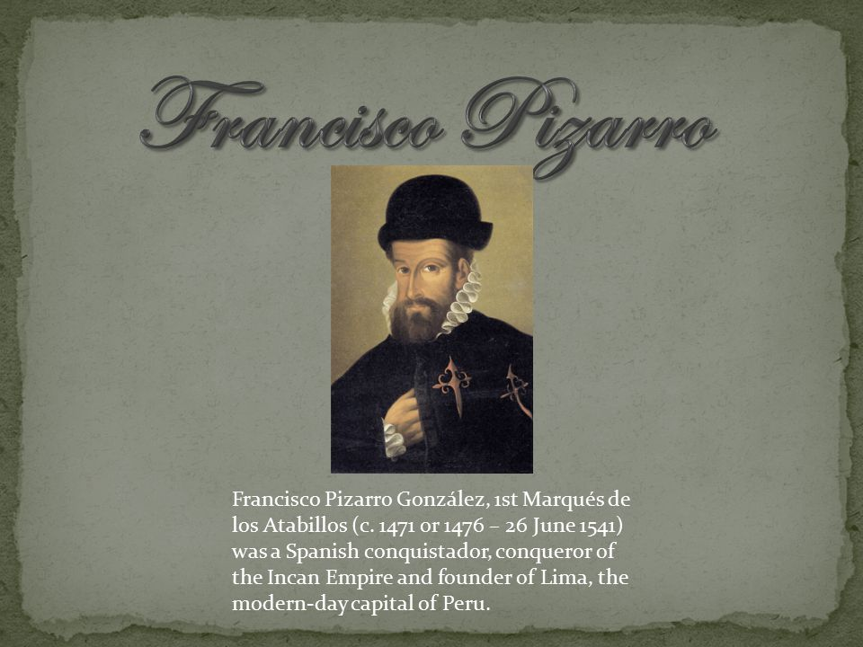 Francisco Pizarro González, 1st Marqués de los Atabillos (c.