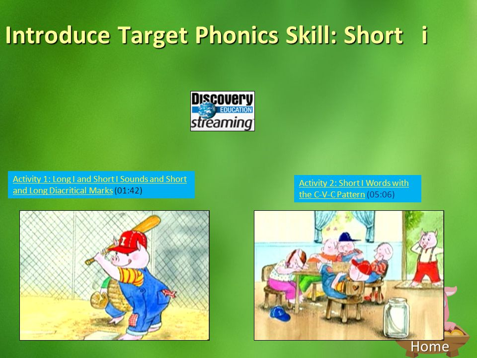 Home Introduce Target Phonics Skill: Short i Activity 1: Long I and Short I Sounds and Short and Long Diacritical MarksActivity 1: Long I and Short I