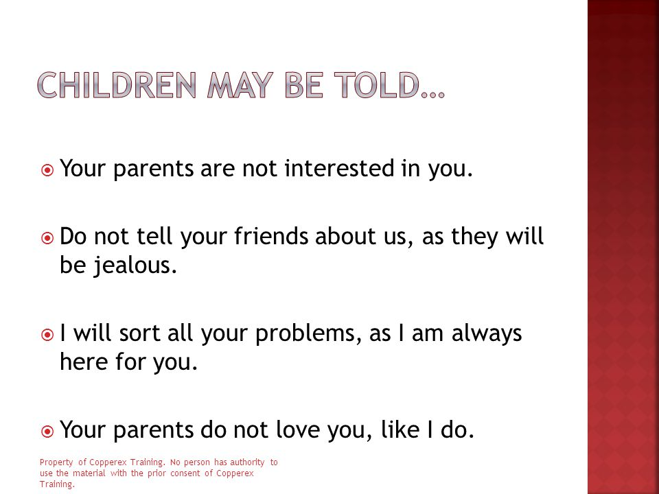  Your parents are not interested in you.