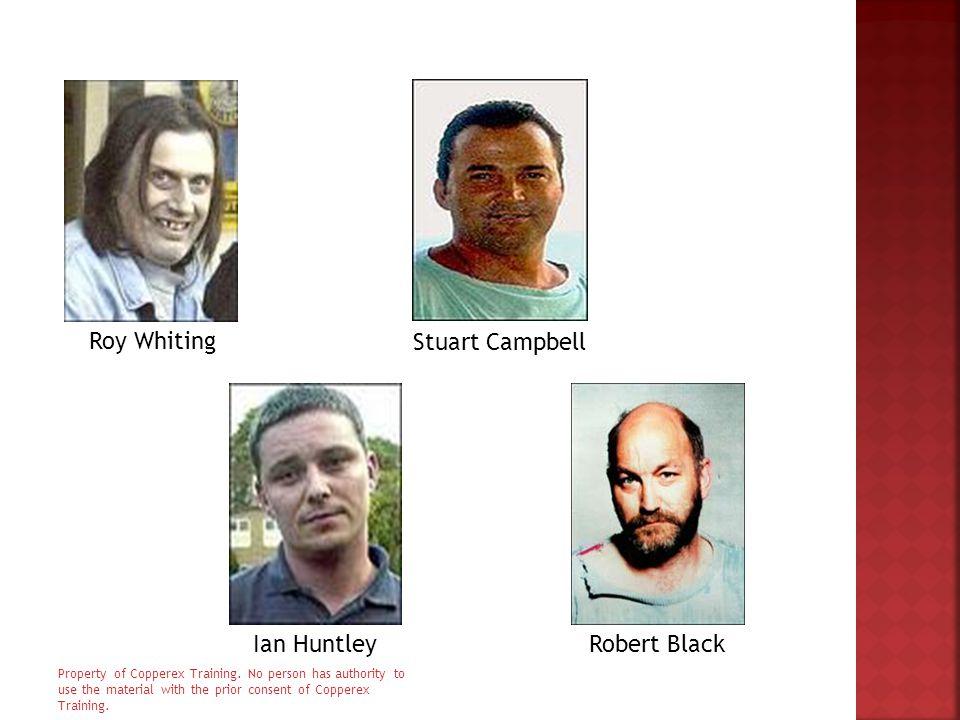 Roy Whiting Ian HuntleyRobert Black Stuart Campbell