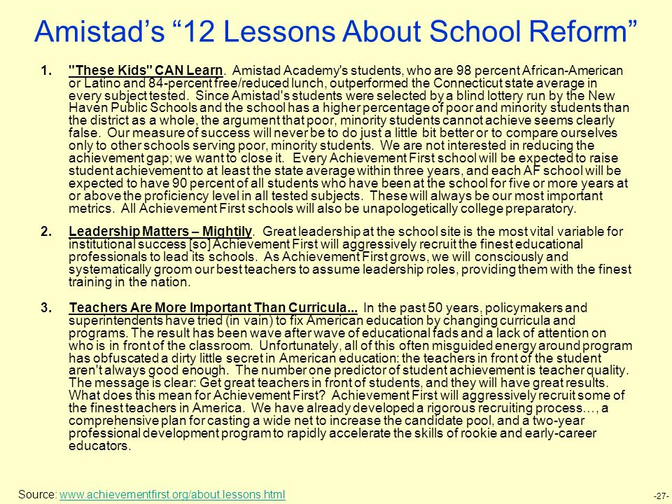 -27- Amistad's 12 Lessons About School Reform 1. These Kids CAN Learn.