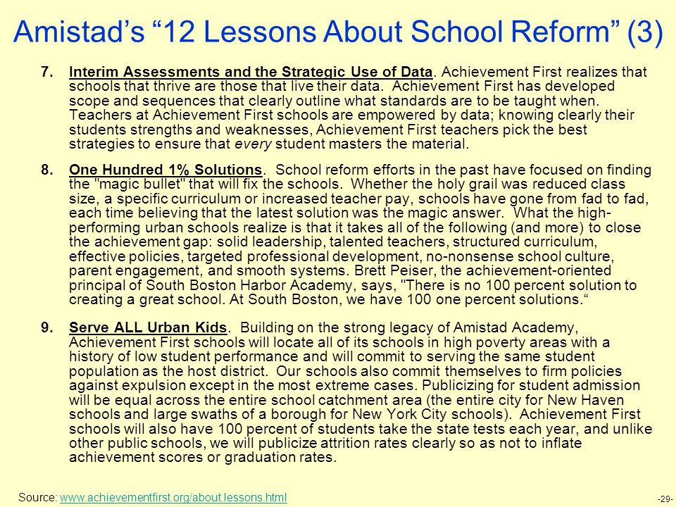 -29- Amistad's 12 Lessons About School Reform (3) 7.Interim Assessments and the Strategic Use of Data.