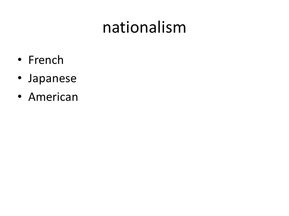 nationalism French Japanese American