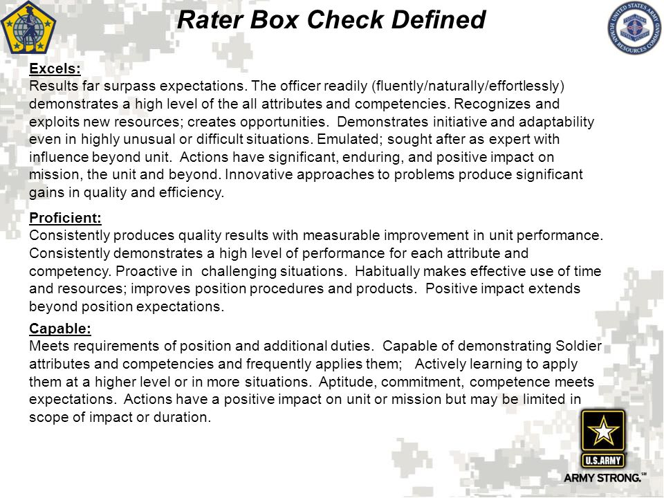 Rater Box Check Defined Excels: Results far surpass expectations. The officer readily (fluently/naturally/effortlessly) demonstrates a high level of t
