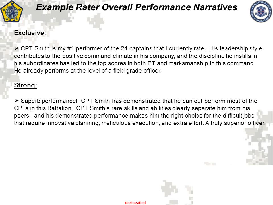Example Rater Overall Performance Narratives Unclassified Exclusive:  CPT Smith is my #1 performer of the 24 captains that I currently rate. His lead