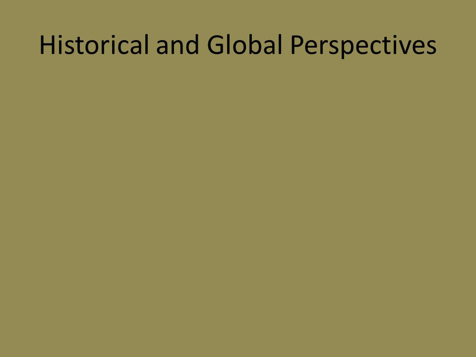 Historical and Global Perspectives