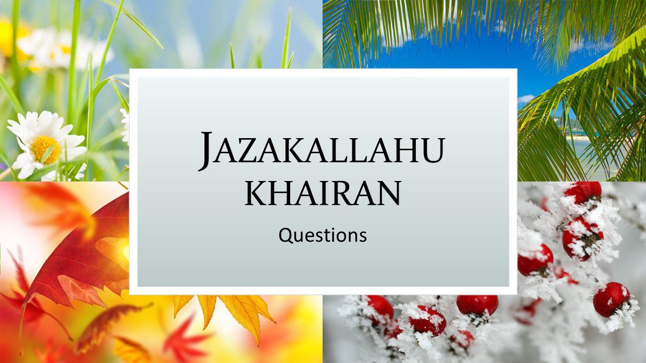 J AZAKALLAHU KHAIRAN Questions