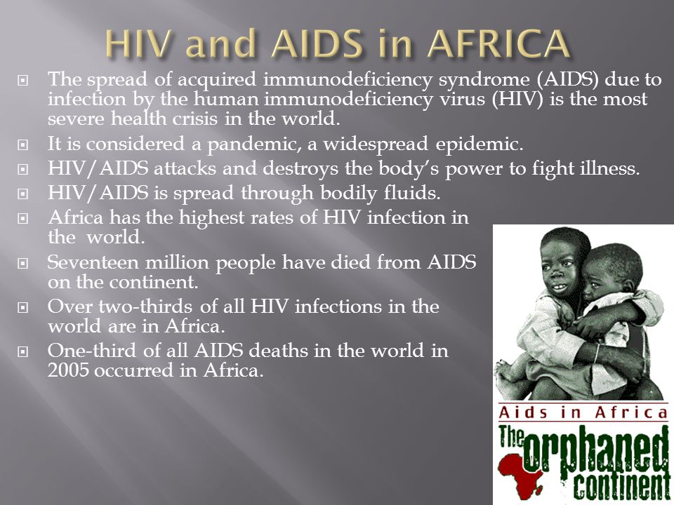  The spread of acquired immunodeficiency syndrome (AIDS) due to infection by the human immunodeficiency virus (HIV) is the most severe health crisis in the world.