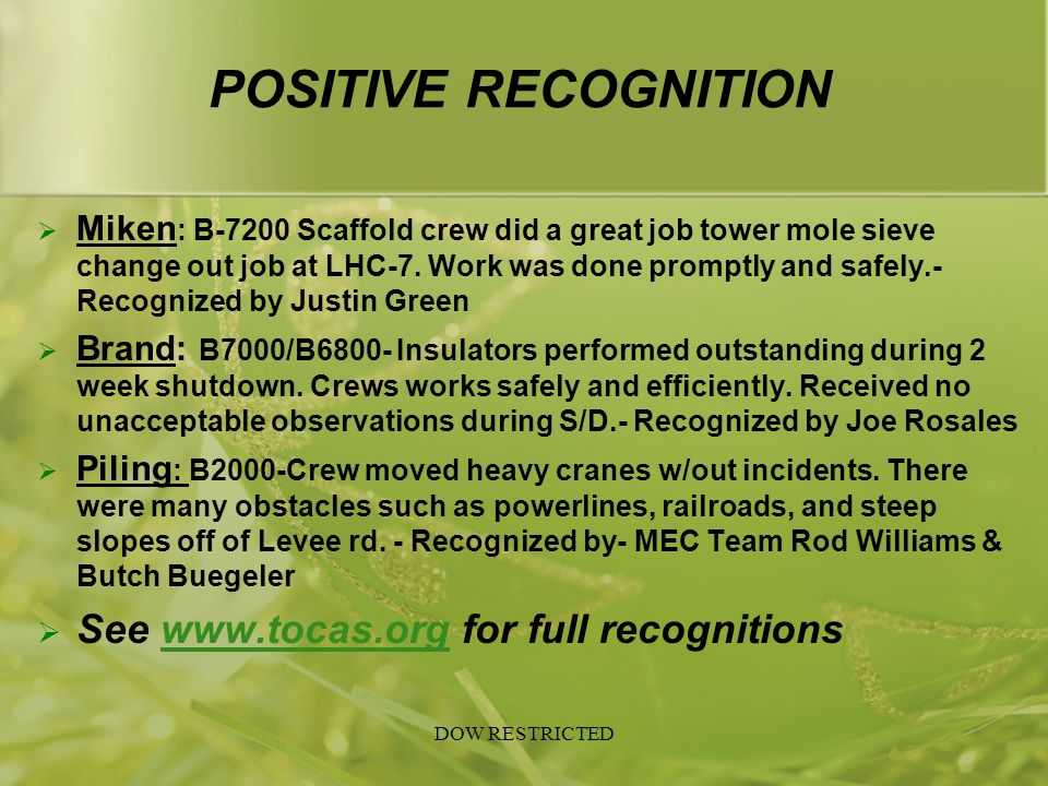 POSITIVE RECOGNITION  Miken : B-7200 Scaffold crew did a great job tower mole sieve change out job at LHC-7. Work was done promptly and safely.- Reco