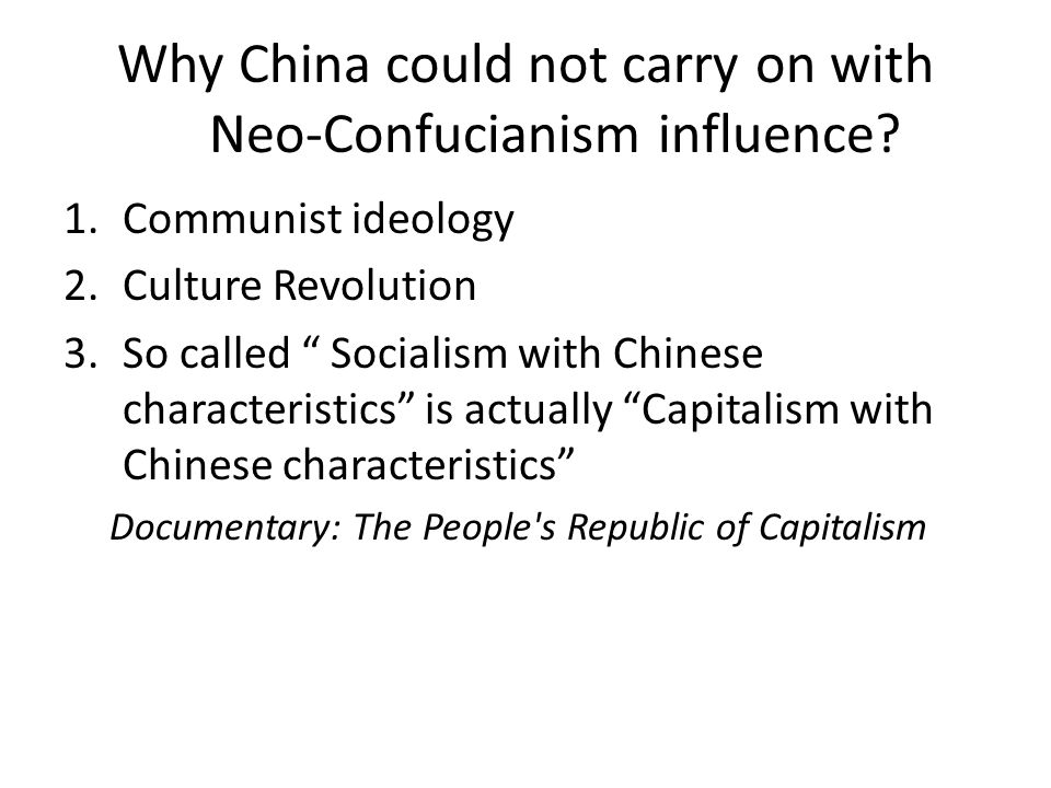 Why China could not carry on with Neo-Confucianism influence.