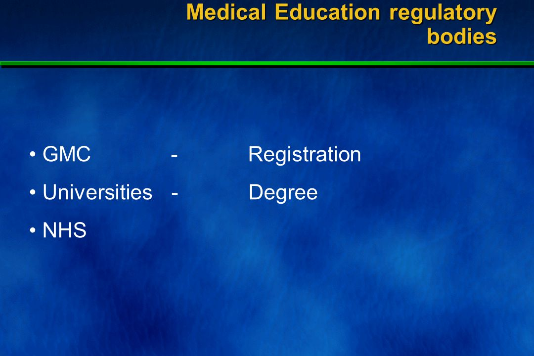 GMC Universities NHS Medical Education regulatory bodies