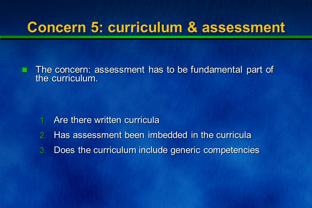 Concern 5: curriculum & assessment