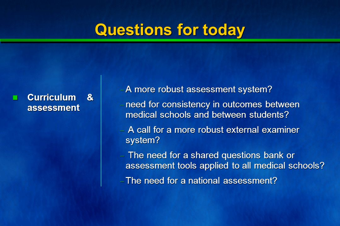 Questions for today  A more robust assessment system.