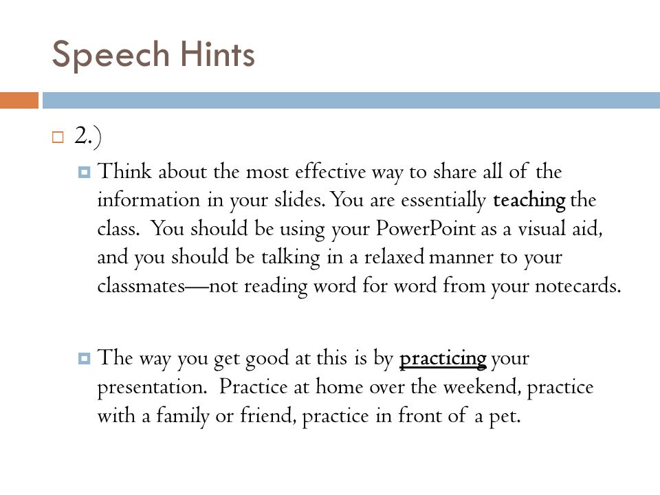 Speech Hints  2.)  Think about the most effective way to share all of the information in your slides.