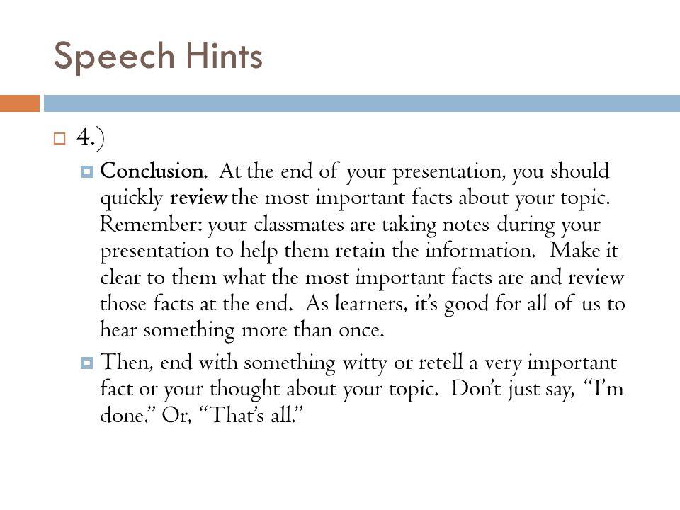 Speech Hints  4.)  Conclusion.