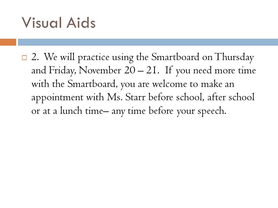 Visual Aids  2. We will practice using the Smartboard on Thursday and Friday, November 20 – 21.