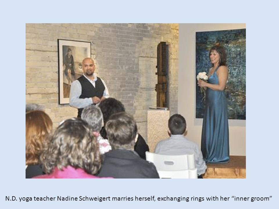 N.D. yoga teacher Nadine Schweigert marries herself, exchanging rings with her inner groom
