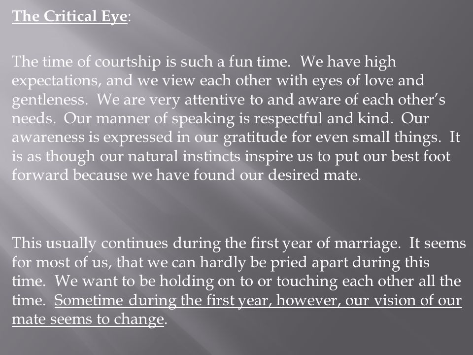 The Critical Eye : The time of courtship is such a fun time. We have high expectations, and we view each other with eyes of love and gentleness. We ar