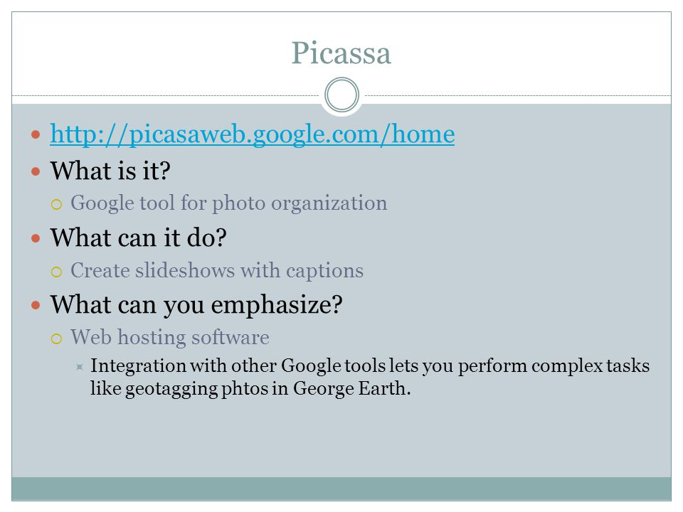 Picassa http://picasaweb.google.com/home What is it.