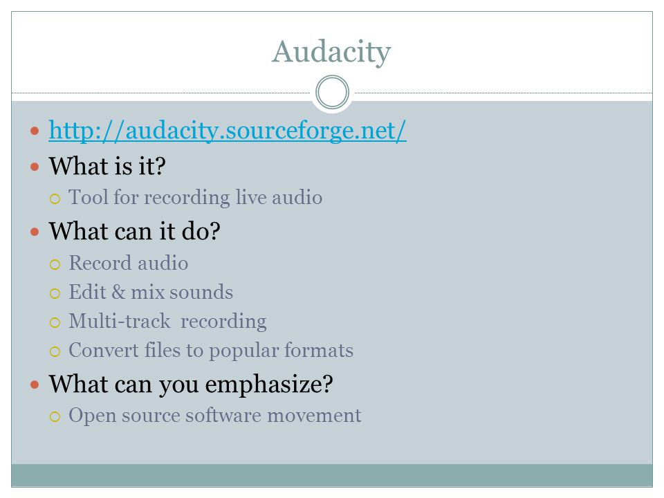 Audacity http://audacity.sourceforge.net/ What is it.