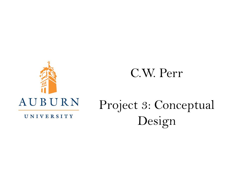 C.W. Perr Project 3: Conceptual Design