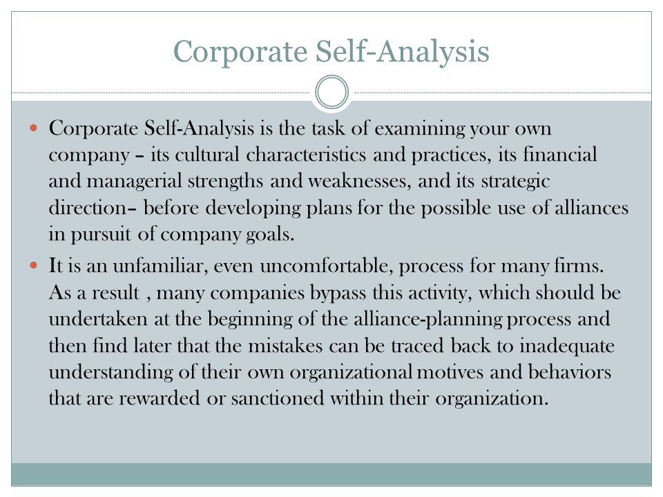 Corporate Self-Analysis Corporate Self-Analysis process focuses on the elements of your company's profile.