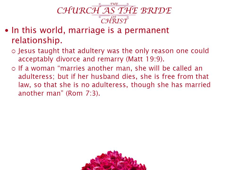 In this world, marriage is a permanent relationship.