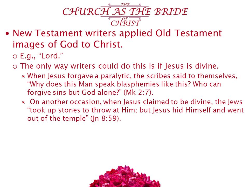 New Testament writers applied Old Testament images of God to Christ.