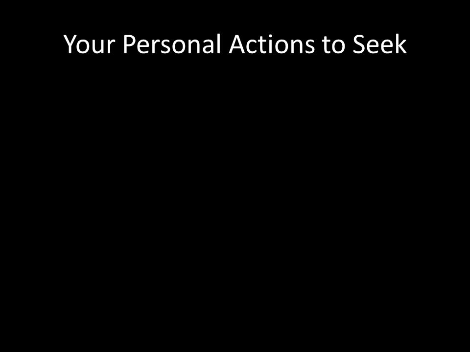 Your Personal Actions to Seek