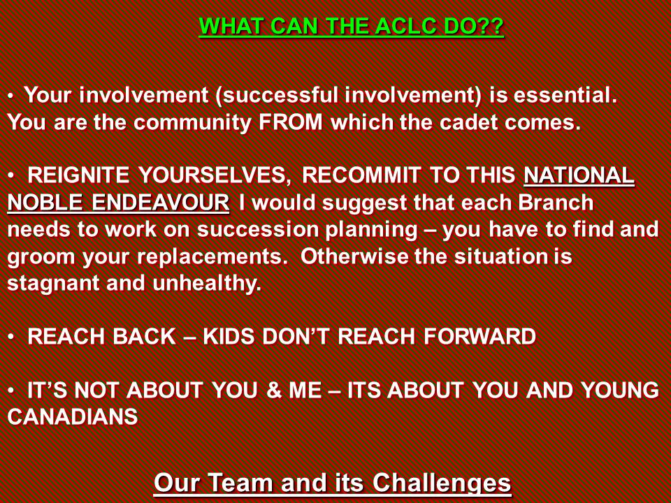 Your involvement (successful involvement) is essential. You are the community FROM which the cadet comes. NATIONAL NOBLE ENDEAVOUR REIGNITE YOURSELVES