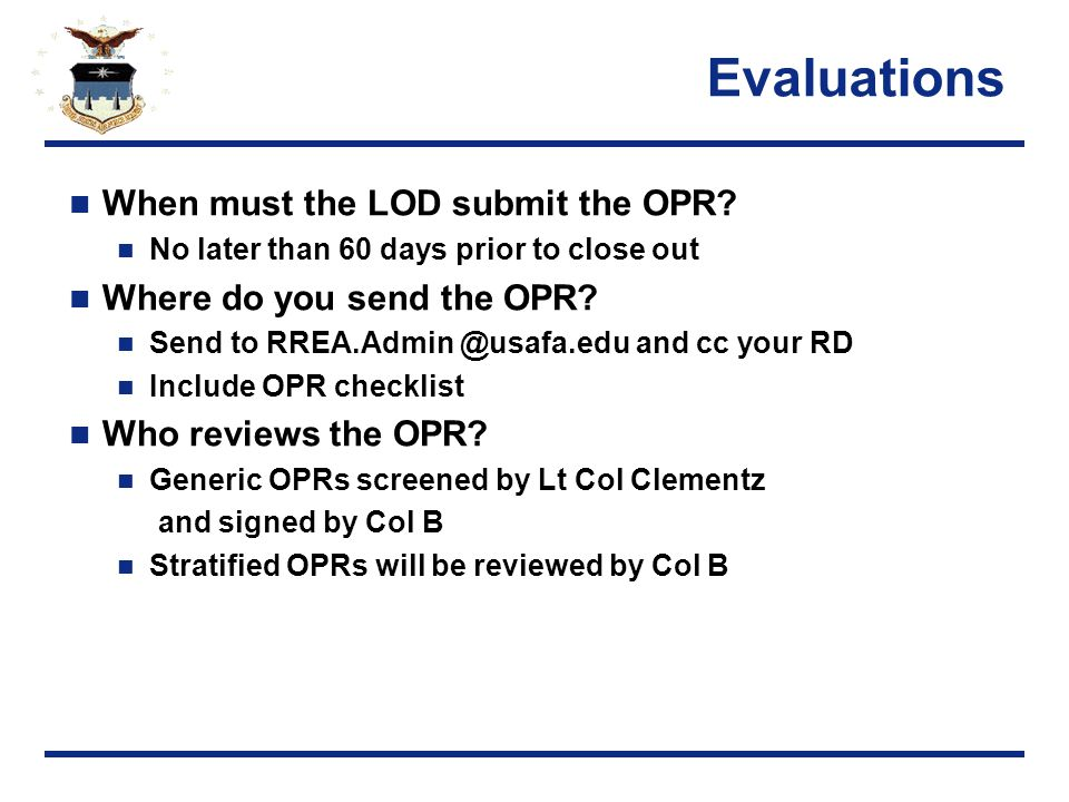Evaluations When must the LOD submit the OPR.