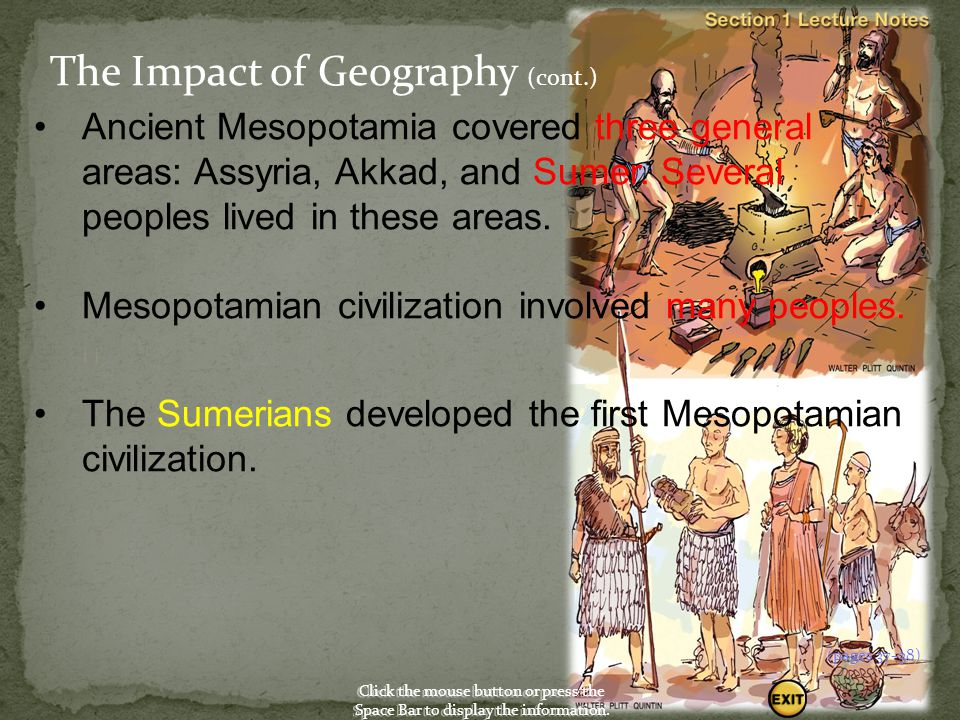 The Impact of Geography (cont.) People in Mesopotamia, therefore, developed a system of drainage ditches and irrigation works.  The resulting large f