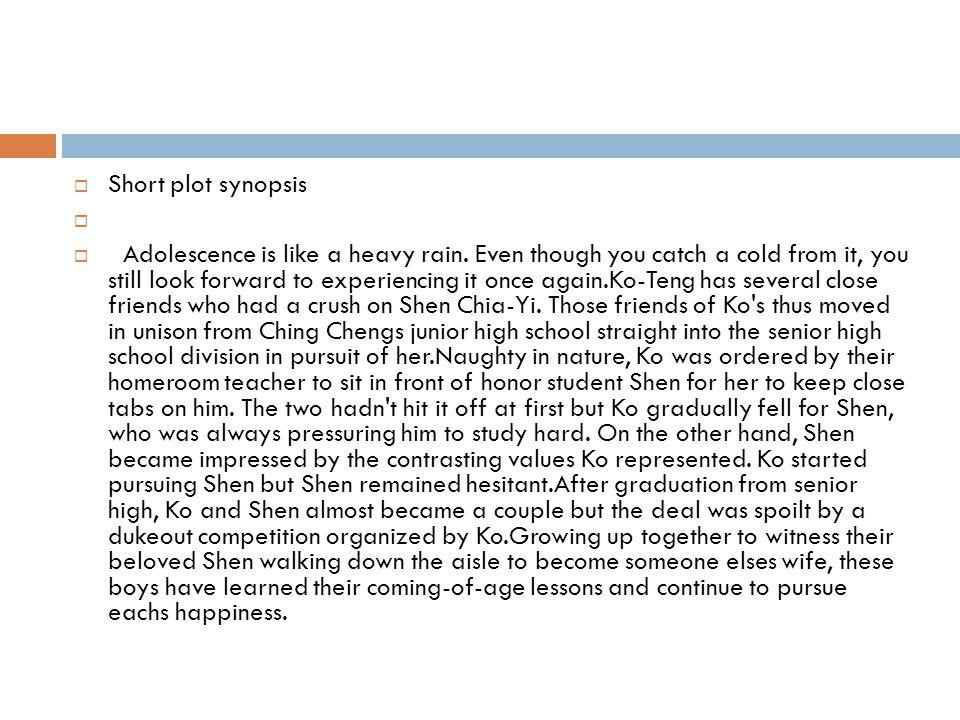  Short plot synopsis   Adolescence is like a heavy rain.