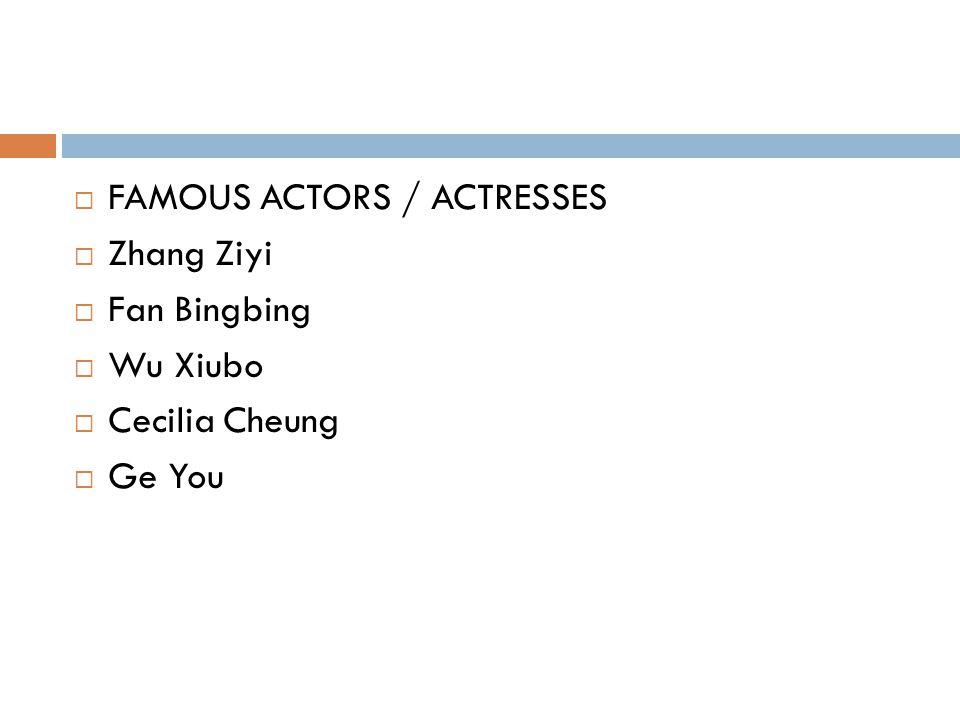  FAMOUS ACTORS / ACTRESSES  Zhang Ziyi  Fan Bingbing  Wu Xiubo  Cecilia Cheung  Ge You