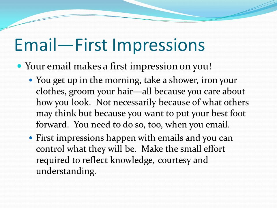 Make your First Impression Count There are four ways, and only four ways, in which we have contact with the world.