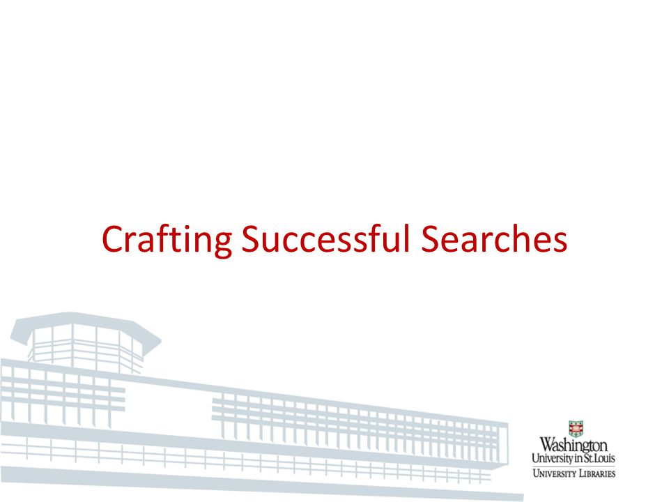 Crafting Successful Searches