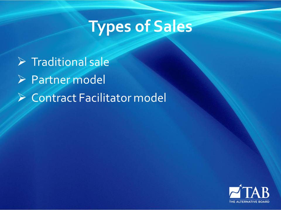 Types of Sales  Traditional sale  Partner model  Contract Facilitator model