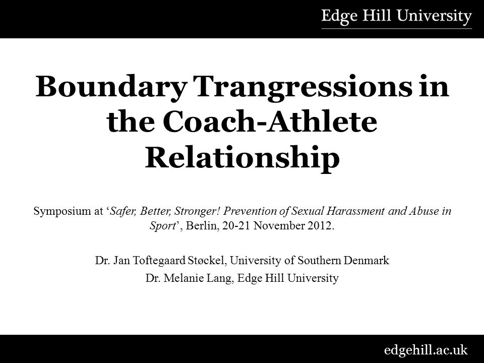 edgehill.ac.uk Concluding Thoughts Grooming is a cumulative process (Brackenridge, 2001; Nielsen, 2001) Many behaviours/ actions that form part of the grooming process, particularly early in the process, are not in and of themselves illegal or singularly suggestive of potential abuse Any one action may be innocent OR part of the grooming process Context is everything.
