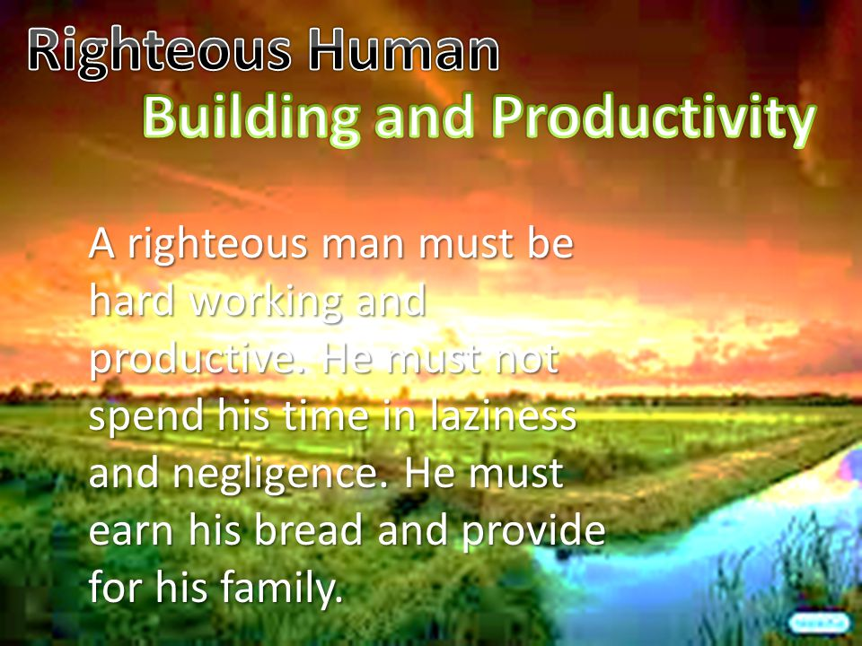 Production in Islamic States Business: Allah has prohibited Riba and permitted business Jobs: People are encouraged to work righteously to earn their living Manufacturing: many Muslim countries depend on non Muslim countries for many products.