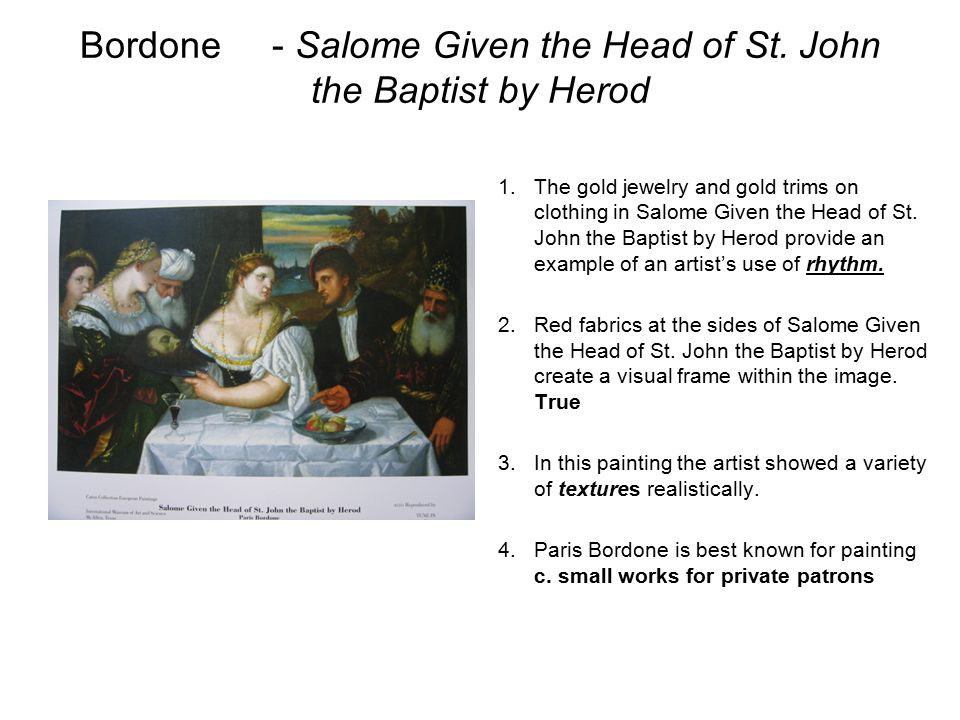 Bordone- Salome Given the Head of St. John the Baptist by Herod 1.The gold jewelry and gold trims on clothing in Salome Given the Head of St. John the