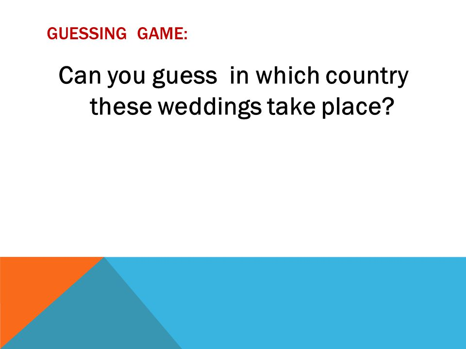 GUESSING GAME: Can you guess in which country these weddings take place?