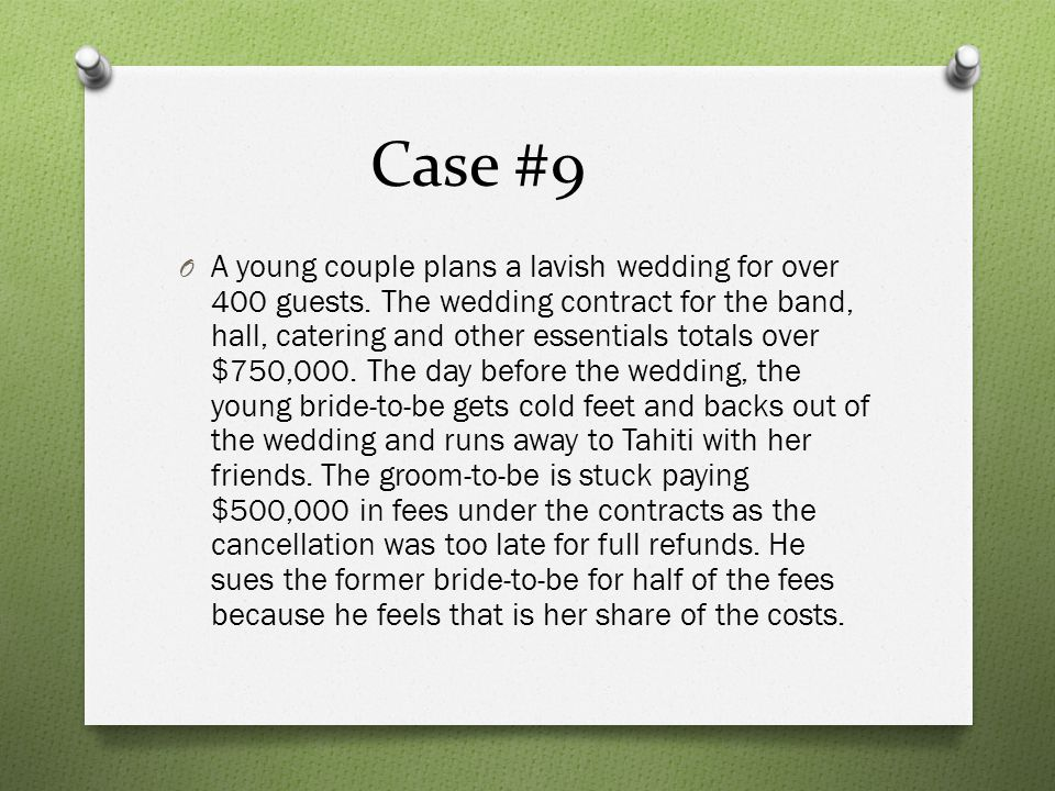 Case #9 O A young couple plans a lavish wedding for over 400 guests.