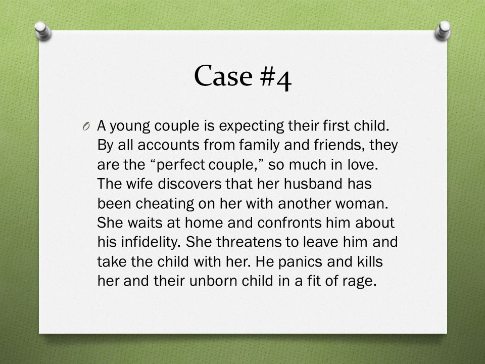 Case #4 O A young couple is expecting their first child.