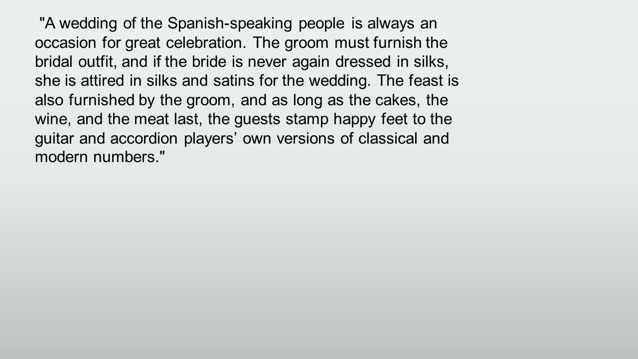 A wedding of the Spanish-speaking people is always an occasion for great celebration.