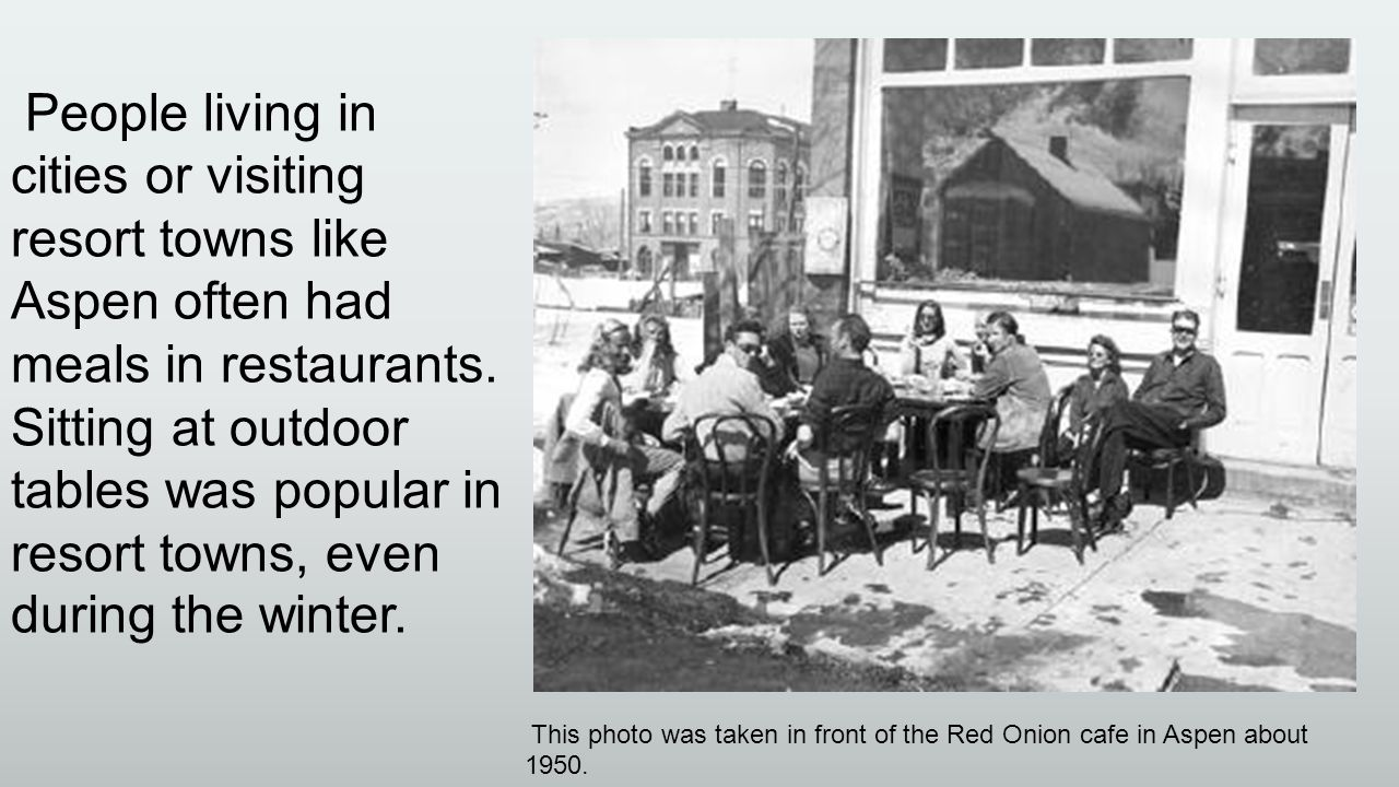 This photo was taken in front of the Red Onion cafe in Aspen about 1950.