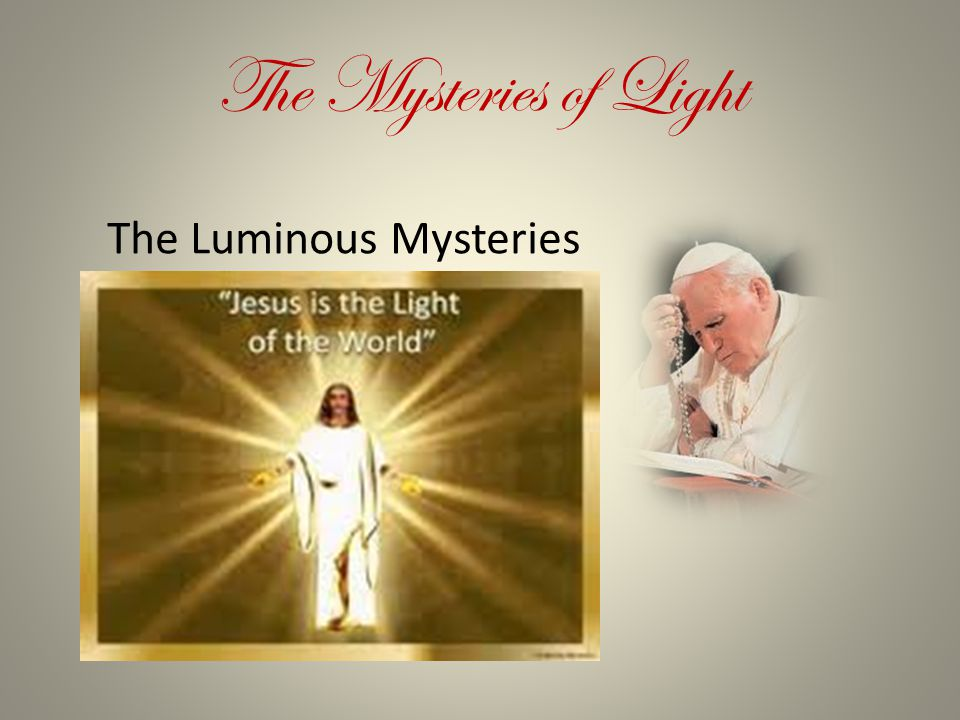 The Mysteries of Light The Luminous Mysteries