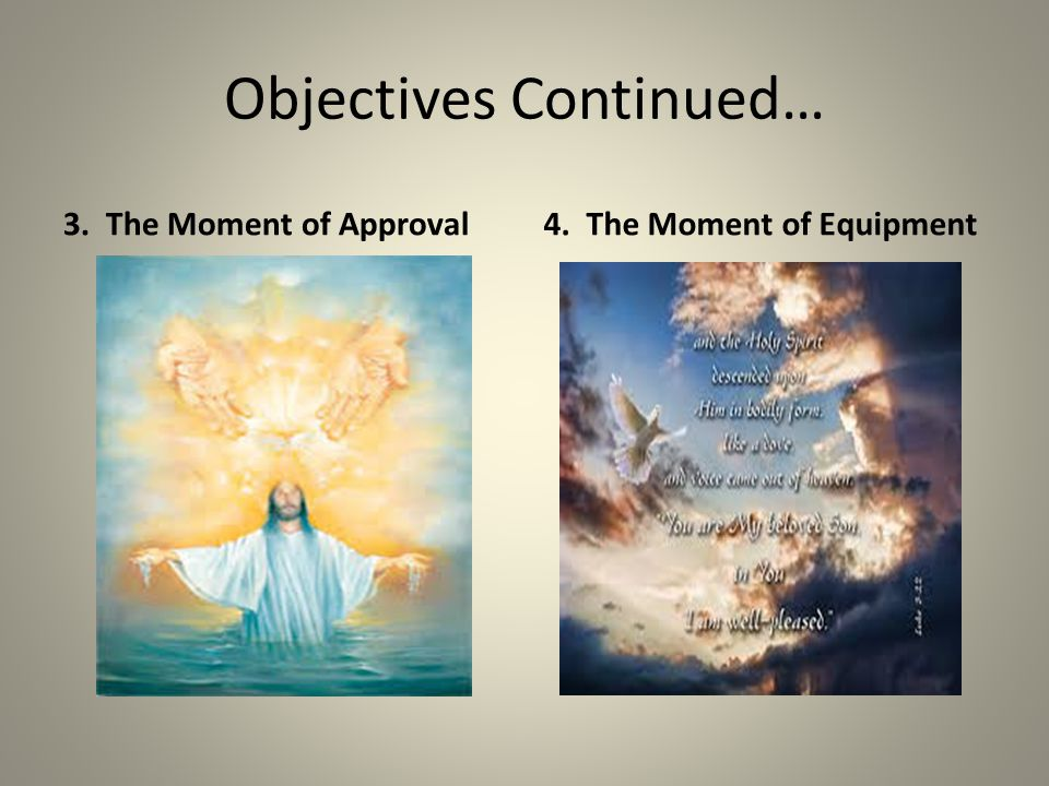 Objectives Continued… 3. The Moment of Approval4. The Moment of Equipment